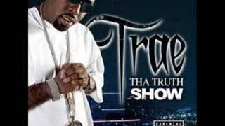 Trae - Trae Tha Truth Show