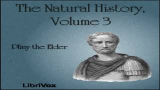 Natural History Volume 3 | Pliny the Elder | Animals, Nature, Reference | Audio Book | 1/7