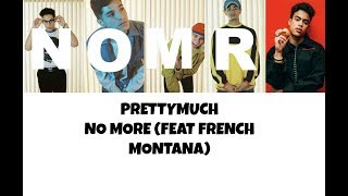 Video PRETTYMUCH No More lyrics MP3, 3GP, MP4, WEBM, AVI, FLV April 2018