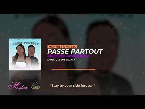 Montess ft Mr Leo Passe  - Partout (Prod By Akwandor)