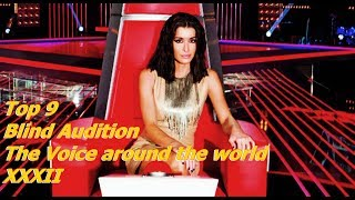 Video Top 9 Blind Audition (The Voice around the world XXXII)(REUPLOAD) MP3, 3GP, MP4, WEBM, AVI, FLV Juni 2019