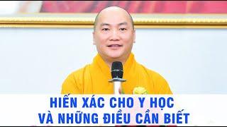 Hiến Xác Cho Y Học Và Những Điều Cần Biết - (Trích đoạn ngắn) - Thầy Thích Phước Tiến