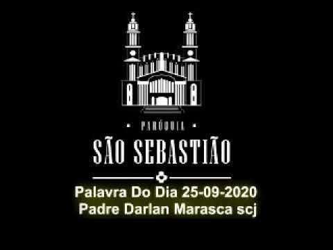 Palavra Do Dia 25-09-2020 Padre Darlan Marasca scj