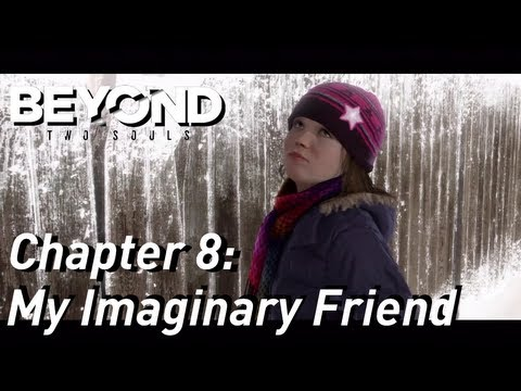 BEYOND: Two Souls ¦¦ Gameplay Walkthrough Part 9 - Chapter 8: My Imaginary Friend [HD] PS3 Exclusive