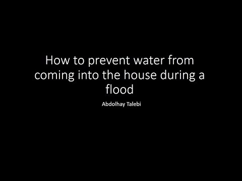 How to prevent water from coming inside the house during a flood