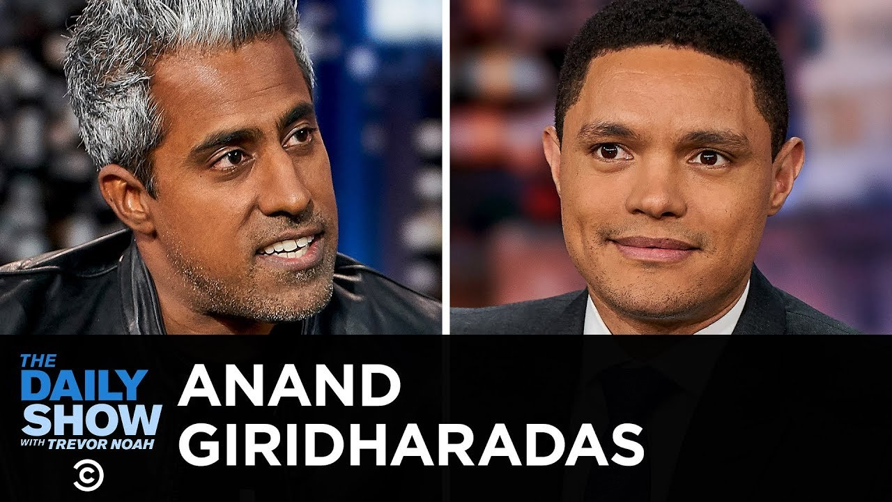 "Anand Giridharadas on ""The Daily Show with Trevor Noah"""