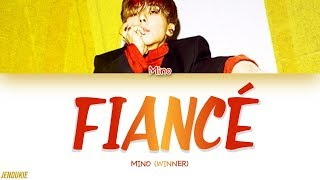 Video MINO (송민호) - FIANCÉ (아낙네) (Color Coded Lyrics Han|Rom|Eng) MP3, 3GP, MP4, WEBM, AVI, FLV Januari 2019