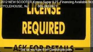 9. 2012 NEW SCOOTER Kymco Super 8 2T -Financing Available NOW!