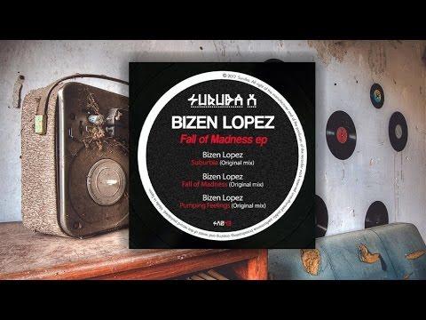 Bizen Lopez - Suburbia (Original Mix)