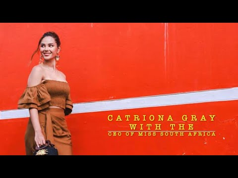 Catriona Gray interviews the CEO of Miss South Africa, Stephanie Weil