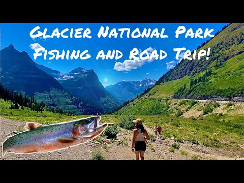 GLACIER NATIONAL PARK *Fishing & Road Trip* {Van Camping & 2.5k Mile Road Trip} *4k*