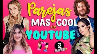 Video LAS PAREJAS MÁS COOL DE YOUTUBE - 52 Rankings :D MP3, 3GP, MP4, WEBM, AVI, FLV Desember 2018
