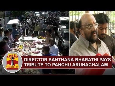 Director-Santhana-Bharathi-pays-tribute-to-Veteran-Writer-Producer-Panchu-Arunachalam-Thanthi-TV