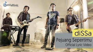 diSSa - Pejuang Sepertimu ( Official Lyric Video )
