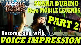 Video VOICE IMPRESSION OF HEROES Mobile Legends: Bang Bang (PART 2) MP3, 3GP, MP4, WEBM, AVI, FLV Juni 2018