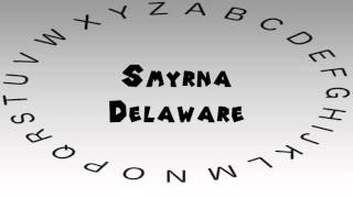 Smyrna (DE) United States  city photo : How to Say or Pronounce USA Cities — Smyrna, Delaware