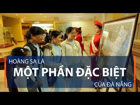 Hoàng Sa là một phần đặc biệt của Đà Nẵng | VTC1 - Thời lượng: 97 giây.