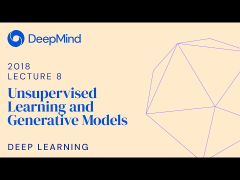 Deep Learning 8: Unsupervised learning and generative models