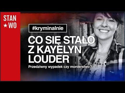 Co się stało z Kayelyn Louder? - Kryminalnie #30