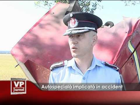 Autospecială implicată în accident
