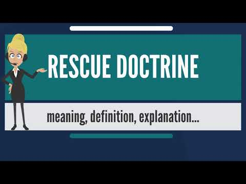 What is RESCUE DOCTRINE? What does RESCUE DOCTRINE mean? RESCUE DOCTRINE meaning & explanation
