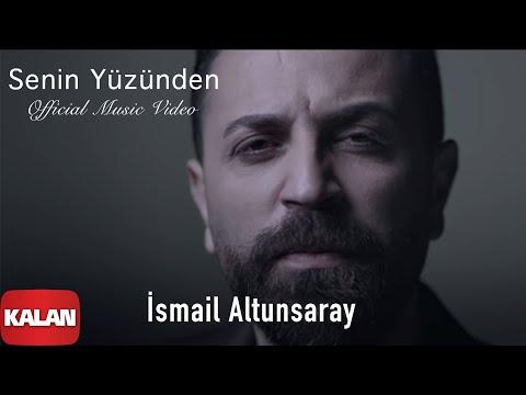 İsmail Altunsaray – Senin Yüzünden Sözleri