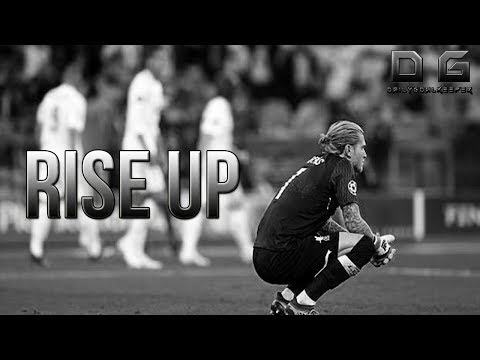 Loris Karius - Rise Up (Goalkeeper Motivation)