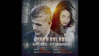 Mikael & Baran- Mn Waku Bulbul(Remix) 2017