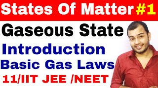 11 chap 5 || States Of Matter - Gaseous State 01 | Introduction | Basic Gas Laws | IIT JEE /NEET|