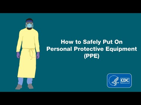 Demonstration of Donning (Putting On) Personal Protective Equipment (PPE)
