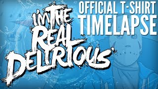 """I'm The Real Delirious"" Official T-Shirt Timelapse"