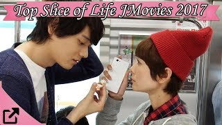 Top 10 Slice of Life Japanese Movies 2017 (All The Time)