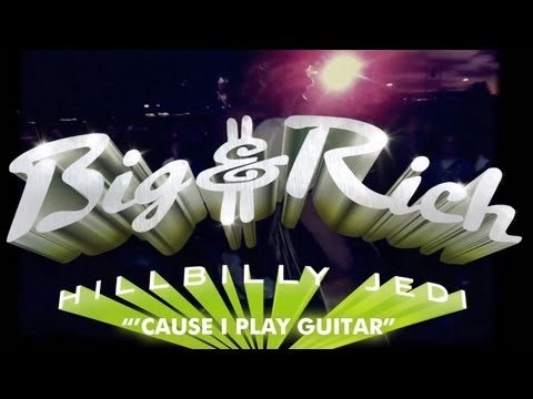 BIG & RICH - 'CAUSE I PLAY GUITAR - TEASER
