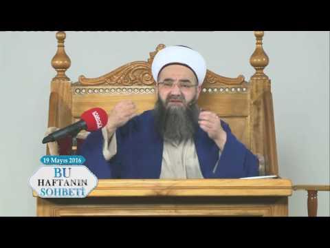 19 Mayıs 2016 Tarihli Bu Haftanın Sohbeti - Cübbeli Ahmet Hocaefendi