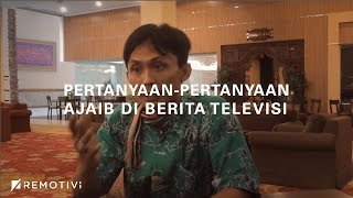 Video Pertanyaan-Pertanyaan Ajaib di Berita Televisi MP3, 3GP, MP4, WEBM, AVI, FLV September 2018