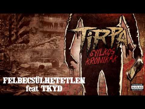 TIRPA - FELBECSÜLHETETLEN feat TKYD