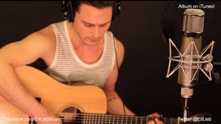 Maroon 5 - Payphone (Explicit) ft. Wiz Khalifa (Cover by Eli Lieb - Acoustic) - Available on iTunes!