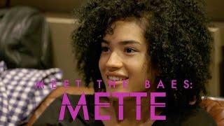 Meet the Baes: Mette