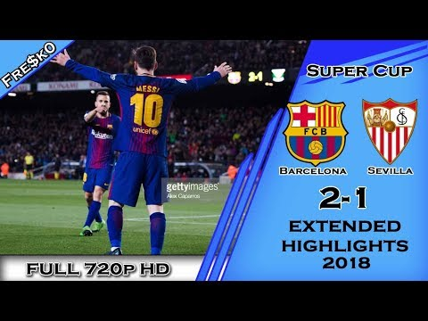 Barcelona Vs Sevilla 2-1 [all Goals & Highlights] Super Cup 12-08-2018 - Hd