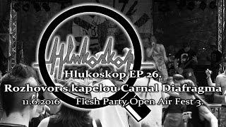 Video Hlukoskop EP 26. - Rozhovor s kapelou Carnal Diafragma (11.6.201