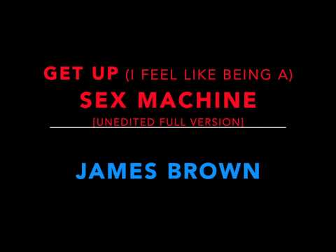 James Brown - Get Up (I Feel Like Being A) Sex Machine [unedited Full Version]