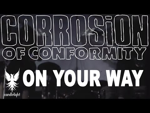 CORROSION OF CONFORMITY - On Your Way