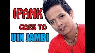 Ipank feat Mhs. UIN JAMBI - Rantau Den Pajauh - UIN STS JAMBI