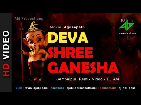 Deva Shree Ganesha Remix Video - DJ Abi - Agneepat
