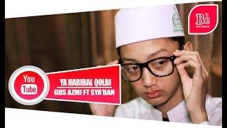 Ya Habibal Qolbi Guz Azmi Feat Sya'ban Syubbanul Muslimin