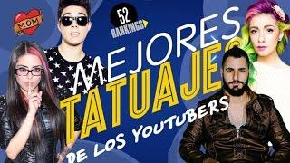 Video LOS MEJORES TATUAJES DE LOS YOUTUBERS MP3, 3GP, MP4, WEBM, AVI, FLV Oktober 2018