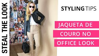 Provados e Aprovados: Jaquetas de Couro no Office Look - Ep.1