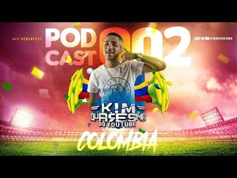 PODCAST 002 KIM QUARESMA [ BAILE DA COLOMBIA ] 2018