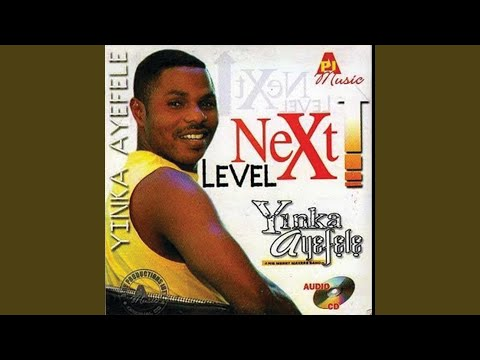 Yinka Ayefele - Next Level Praises (next Level)