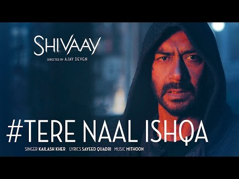 Tere Naal Ishqa Video Song || SHIVAAY || Kailash K
